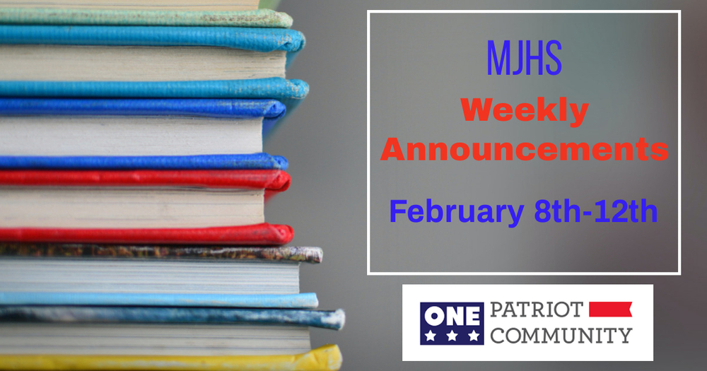 MJHS Weekly Announcements: February 8th - 12th