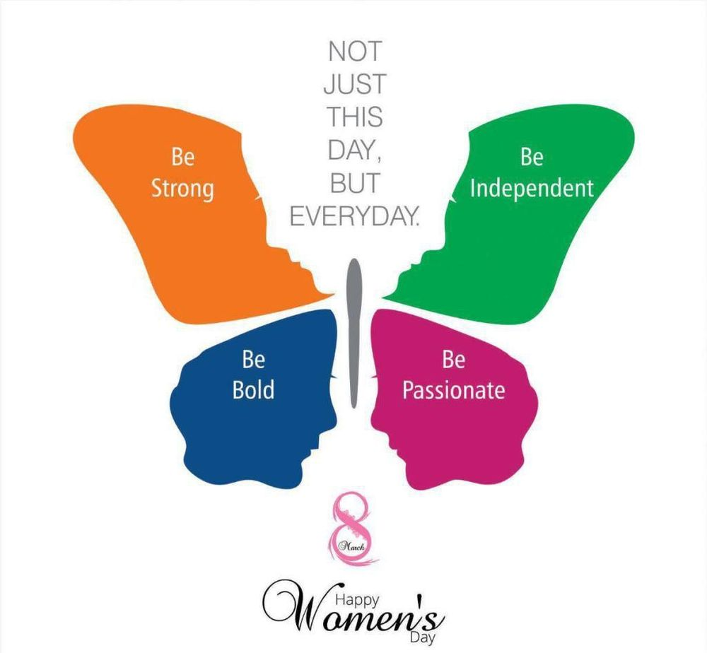 Be Strong! Be Bold! Be Independent! Be Passionate! - Celebrate International Women's Day!!