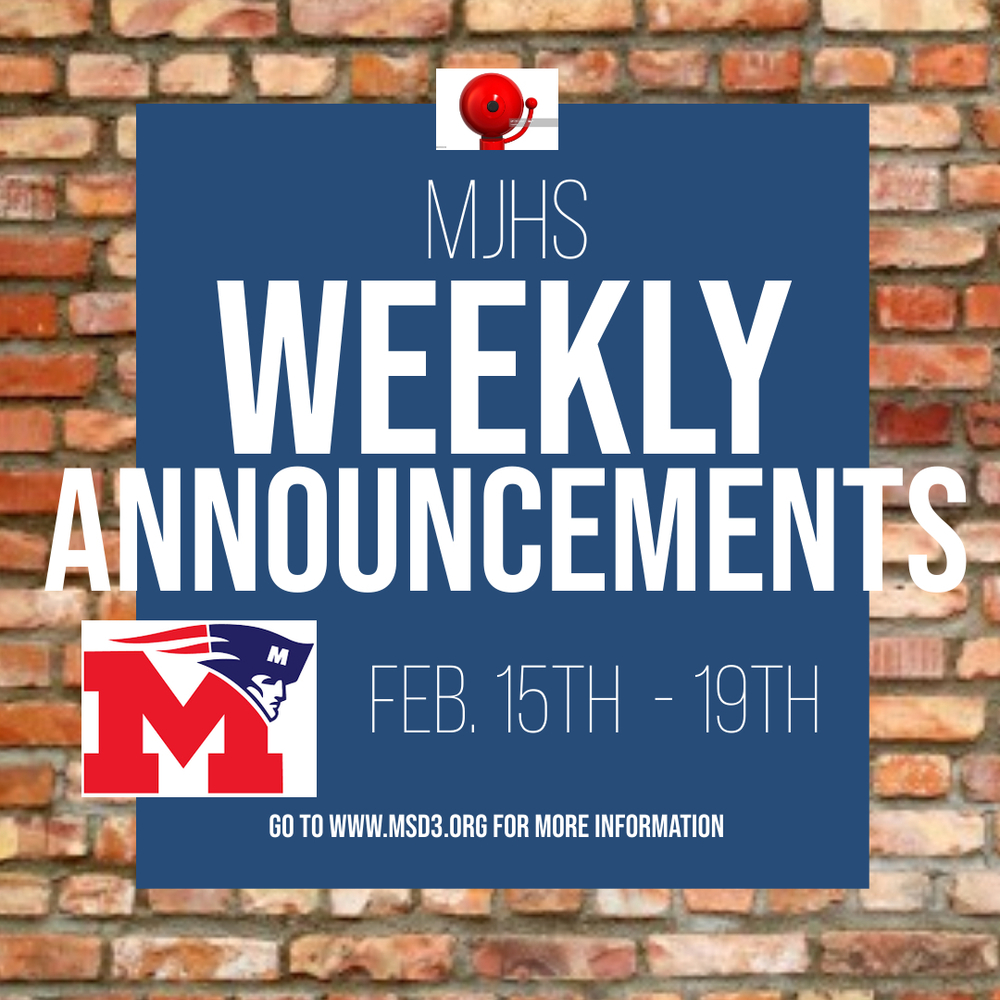 MJHS Weekly Announcements: February 15th-19th