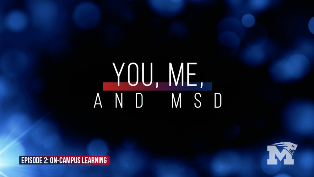 You, Me and MSD - Episode 2: On-Campus Learning