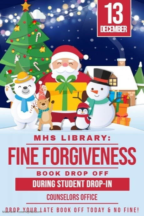 MHS LIBRARY: NO LATE FEES 12/13/2019!