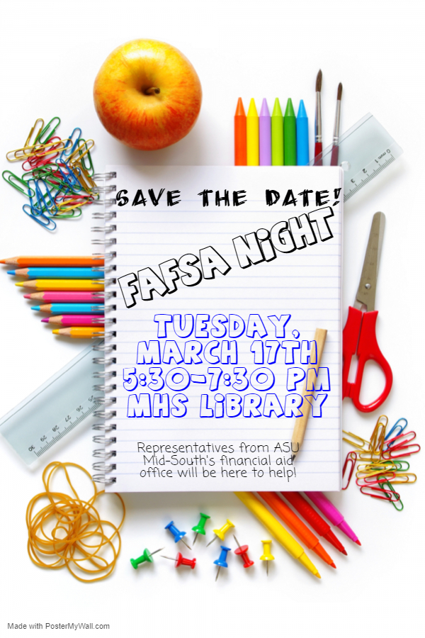 FASFA Night is March 17, 5:30-7:30 MHS library
