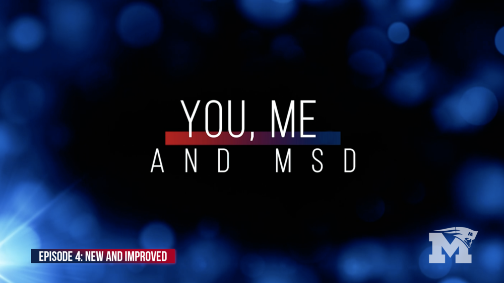 You, Me and MSD - Episode 4: New and Improved