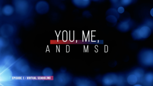 "You, Me, and MSD - Episode 1 ""Virtual Learning Options"" 7/30/20"